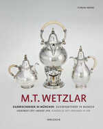 M.T. Wetzlar : Silversmithery in Munich (Founded in 1875 - Aryanised in 1938) - Florian Dering