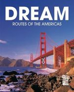 Dream Routes of the Americas - Monaco Books