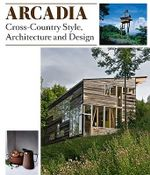 Arcadia : Cross-country Style, Architecture and Design