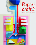 Papercraft: v. 2 : Design and Art with Paper - Robert Klanten
