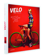 Velo - 2nd Gear : Bicycle Culture and Style