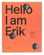 Hello, I am Erik : Eril Spiekermann: Typographer, Designer, Entrepeneur - Johannes Erler