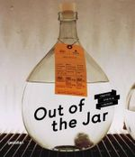 Out of the Jar : Artisan Spirits and Liquers