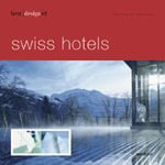 Best Designed Swiss Hotels - Martin Nicholas Kunz