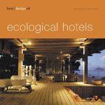 Best Designed Ecological Hotels - Martin Nicholas Kunz