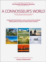 A Connoisseur's World : The Austrian Biosphere Reserves, Environments. Animals. Plants. Men. - Gunter Kock