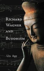 Richard Wagner and Buddhism - Urs App