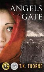 Angels at the Gate - Tk Thorne