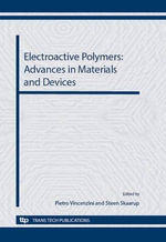 Electroactive Polymers : Advances in Materials and Devices: Selected, Peer Reviewed Papers from CIMTEC 2012 - 4th International Conference on Smart Materials, Structures and Systems, June 10-14, 2012, Terme, Italy
