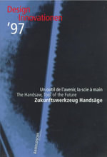 Design Innovations 1997 : The Handsaw, Tool of the Future - Arnoldsche Publishers