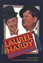 Laurel and Hardy : Life and Magic - Harry Hoppe