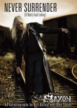 Saxon - Never Surrender (or Nearly Good Looking) : An Autobiography - Biff Byford