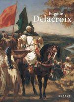 Eugene Delacroix : Staatliche Kunsthalle Karlsruhe - Barthilimy Jobert