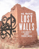 Lost Walls : Graffiti Road Trip in Tunisia - El Seed