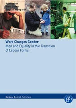Work Changes Gender : Men and Equality in the Transition of Labour Forms