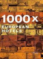 1000 x European Hotels : 1000 x - Chris van Uffelen