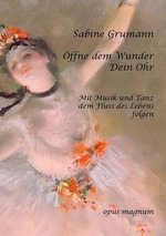 Offne Dem Wunder Dein Ohr - Sabine Grumann