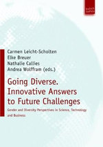 Going Diverse: Innovative Answers to Future Challenges : Gender and Diversity Perspectives in Science, Technology and Business