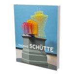 Thomas Schutte : Big Buildings - Rainald Schumacher