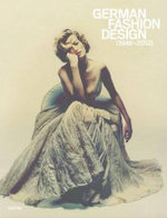 German Fashion Design 1946 - 2012