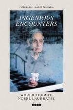 Ingenious Encounters : World Tour to Nobel Laureates - Peter Badge