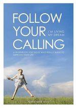 Follow Your Calling - I'm Living My Dream - Alexander Teetz