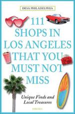 111 Shops in Los Angeles That You Must Not Miss - Desa Philadelphia