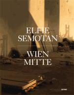 Elfie Semotan : Wien Mitte - Liquid Frontiers, Vienna