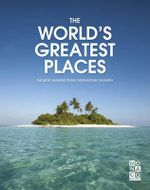 World's Greatest Places : The Most Amazing Travel Destinations on Earth - Monaco Books
