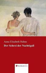 Der Schrei Der Nachtigall - Anna Elisabeth Hahne