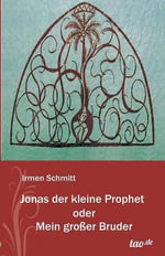 Jonas Der Kleine Prophet Oder Mein Grosser Bruder - Irmenhilde Schmitt