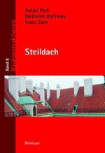 Steildach : Moderne Baukonstruktion - Anton Pech