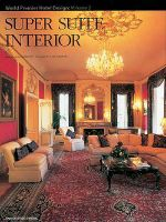 Super Suite Interior : World Premier Hotel Design Vol 2 - Hiro Kishikawa