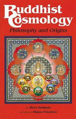 Buddhist Cosmology : Philosophy and Origins - Akira Sadakata