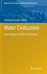 Water Civilization : From Yangtze to Khmer Civilizations