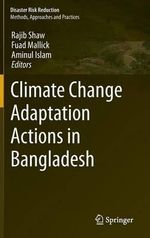Climate Change Adaptation Actions in Bangladesh : Chestnuts, Economy, and Culture