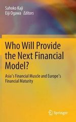Who Will Provide the Next Financial Model? : Asia's Financial Muscle and Europe's Financial Maturity