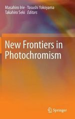 New Frontiers in Photochromism : From Basic Research to Applications