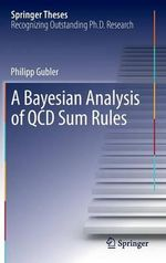 A Bayesian Analysis of QCD Sum Rules : Proceedings of the 25th Solvay Conference on Physi... - Philipp Gubler