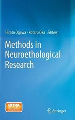 Methods in Neuroethological Research : How Its Unique Patterns Affect the Way You Think, ...