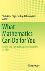 What Mathematics Can Do for You : Quantitative Studies and Empirical Applications