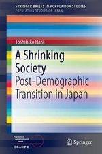 A Shrinking Society : Post-demographic Transition in Japan - Toshihiko Hara