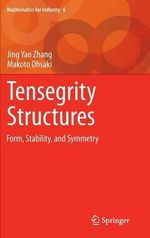 Tensegrity Structures : Form, Stability, and Symmetry - Jingyao Zhang