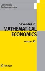 Advances in Mathematical Economics Volume 18 : Volume 18