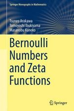 Bernoulli Numbers and Zeta Functions - Tsuneo Arakawa