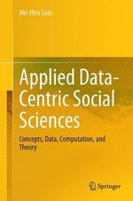 Applied Data-Centric Social Sciences : Concepts, Data, Computation, and Theory - Aki-Hiro Sato