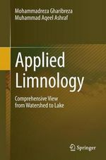 Applied Limnology : Comprehensive View from Watershed to Lake - Mohammadreza Gharibreza