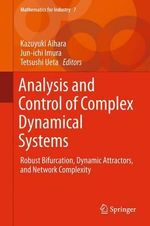 Analysis and Control of Complex Dynamical Systems : Robust Bifurcation, Dynamic Attractors, and Network Complexity