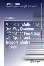 Multi-Step Multi-Input One-Way Quantum Information Processing With Spatial/Temporal Modes of Light - Ryuji Ukai