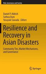 Resilience and Recovery in Asian Disasters : Community Ties, Market Mechanisms, and Governance